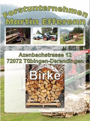 Birkenholz Brennholzhandlung Tübingen | Forstunternehmen Martin Efferenn